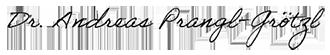 Unterschrift von Dr. Andreas Prangl-Grötzl